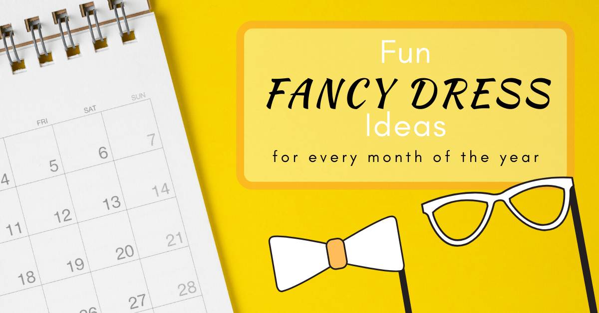 Fancy Dress Ideas For Every Month of the Year